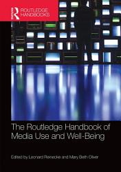The Routledge Handbook of Media Use and Well Being PDF