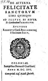 De aeterna felicitate sanctorum libri V