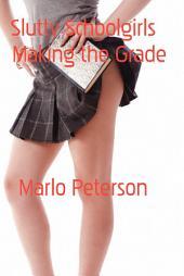 Naughty Schoolgirls Making the Grade (Teacher BDSM Erotica)