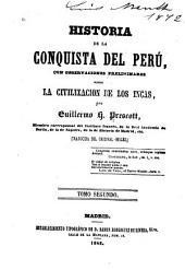 Historia de la conquista del Perú: con observaciones preliminares sobre la civilización de los Incas, Volumen 2