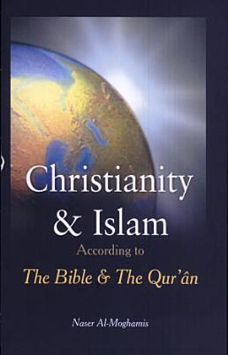 Christianity and Islam According to the Bible and the Qur an PDF
