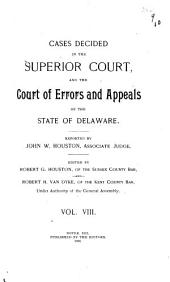 Delaware Reports: Containing Cases Decided in the Supreme Court (excepting Appeals from the Chancellor) and the Superior Court and the Orphans Court of the State of Delaware, Volume 13