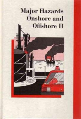 Major Hazards Onshore and Offshore II