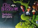 The Last Basselope