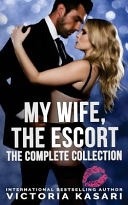 My Wife  the Escort   The Complete Collection