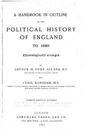 A Handbook in Outline of the Political History of England to 1890