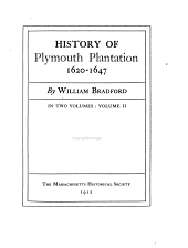 History of Plymouth Plantation 1620-1647: Volume 2