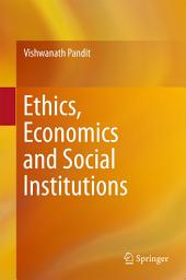 Ethics, Economics and Social Institutions