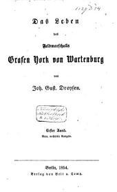 Das Leben des Feldmarschalls Grafen York von Wartenburg: Band 1