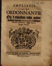 Ampliatie van de ordonnantie op 't maecken ende onderhouden van de sand-paden tusschen Utrecht, Beusecom, ende Cuylenburger-veeren: Volume 1