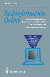 Fachinformation Online: Ein Überblick über Online-Datenbanken unter besonderer Berücksichtigung von Wirtschaftsinformationen