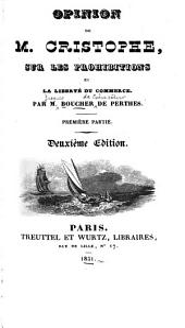 Opinion de m. Cristophe sur les prohibitions et la liberté du commerce: Partie1