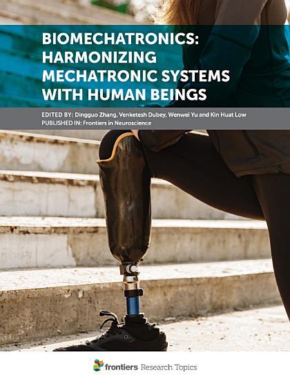 Biomechatronics  Harmonizing Mechatronic Systems with Human Beings PDF