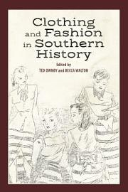 Clothing and Fashion in Southern History PDF