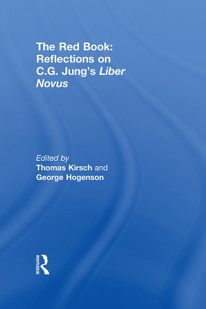 The Red Book  Reflections on C G  Jung s Liber Novus