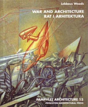 Pamphlet Architecture 15  War and Architecture