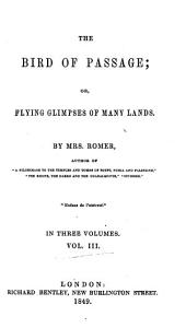 The Bird of Passage, Or, Flying Glimpses of Many Lands: Volume 3