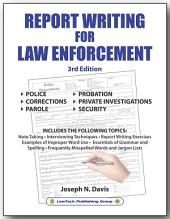 Report Writing for Law Enforcement - 3rd Edition