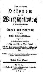 Der erfahrne Oekonom oder Wirthschaftsbuch in alphabetischer Ordnung zum Nutzen und Gebrauch für alle Stände beyderley Geschlechts (etc.)- Wien, Gerold 1791. 1 Taf., (3 Bl.),320 S.
