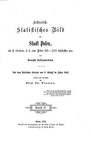 Historisch statistisches Bild der Stadt Posen  wie sie ehedem  d h  vom Jahre 968   1793 beschaffen war PDF