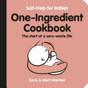 One Ingredient Cookbook  the Start of a Zero Waste Life  Self Help for Babies   4