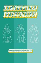 Commonsense Paediatrics
