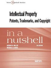 Miller and Davis' Intellectual Property, Patents,Trademarks, and Copyright in a Nutshell, 5th: Edition 5