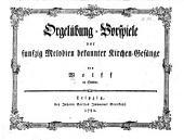 Orgelübung-Vorspiele vor funfzig Melodien bekannter Kirchen-Gesänge