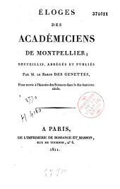 Eloges des Académiciens de Montpellier: pour servir à l'histoire des sciences dans le XVIIIe siècle