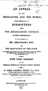 An Appeal to the Legislature and the Public ... on the tendency of Mr. Brougham's Bill for the education of the poor, etc
