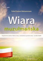 Wiaramuzułmańska: Wyjaśnienie sześciu filarów wiary i znaczenie wyznania wiary: Lā ilāha illallāh