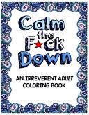 Calm The F Ck Down