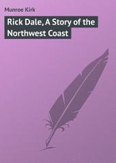 Rick Dale, A Story of the Northwest Coast