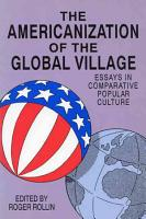 The Americanization of the Global Village PDF