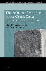 The Politics of Honour in the Greek Cities of the Roman Empire