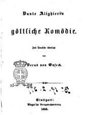 Dante Alighieri's Göttliche Komödie ins Deutsche übersetzt von Bernd von Guseck