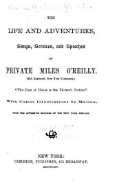 The Life and Adventures, Songs, Services, and Speeches of Private Miles O'Reilly [pseud.] (47th Regiment, New York Volunteers.)