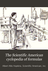 The Scientific American cyclopedia of formulas: partly based upon the 28th ed. of Scientific American cyclopedia of receipts, notes and queries