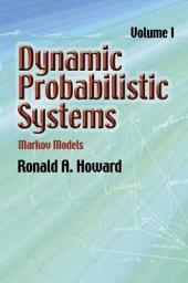 Dynamic Probabilistic Systems: Markov Models