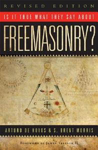 Is it True What They Say About Freemasonry  PDF