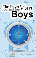 The Prayer Map Journal for Boys