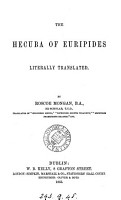 The Hecuba of Euripides  literally tr  by R  Mongan PDF