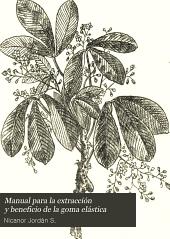 Manual para la extracción y beneficio de la goma elástica