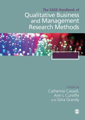 The SAGE Handbook of Qualitative Business and Management Research Methods: Methods and Challenges