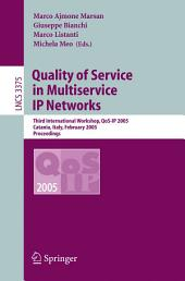 Quality of Service in Multiservice IP Networks: Third International Workshop, QoS-IP 2005, Catania, Italy, February 2-4, 2005