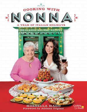 Cooking with Nonna  A Year of Italian Holidays PDF