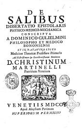 De salibus dissertatio epistolaris physico-medico-mechanica conscripta a Dominico Guglielmini. philosopho et medico Bononiensi ..