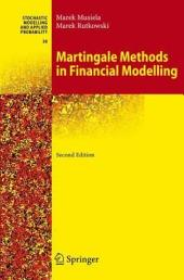 Martingale Methods in Financial Modelling: Edition 2