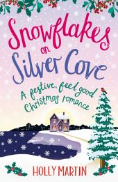 Snowflakes on Silver Cove: A festive, feel-good Christmas romance