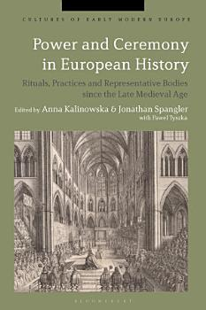 Power and Ceremony in European History PDF